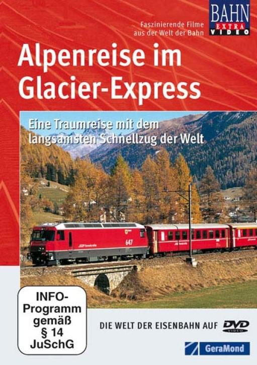 DVD: Alpenreise im Glacier-Express. Eine Traumreise mit dem langsamsten Schnellzug der Welt