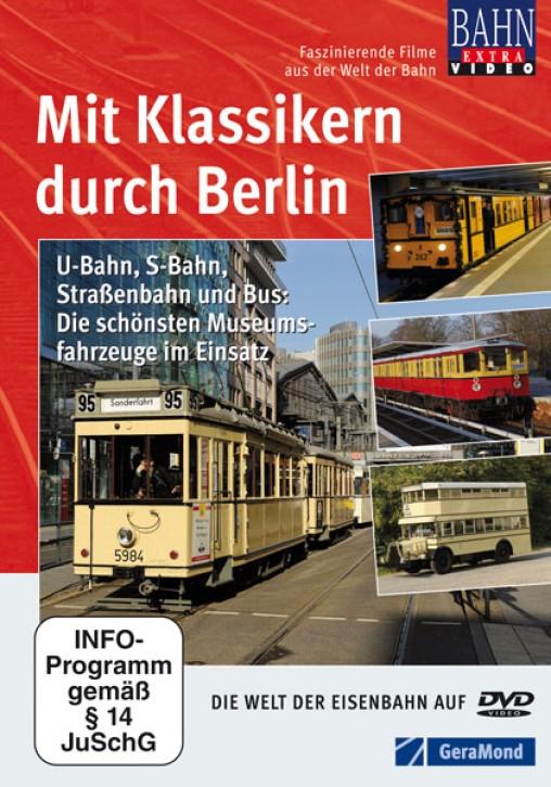 DVD: Mit Klassikern durch Berlin. U-Bahn, S-Bahn, Straßenbahn und Bus: Die schönsten Museumsfahrzeuge im Einsatz