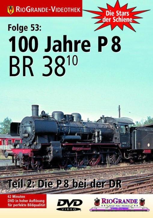 DVD: Stars der Schiene 53. 100 Jahre P 8 - Die BR 38.10 bei der DR