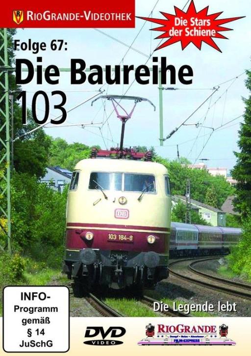 DVD: Stars der Schiene 67. Die Baureihe 103. Die Legende lebt