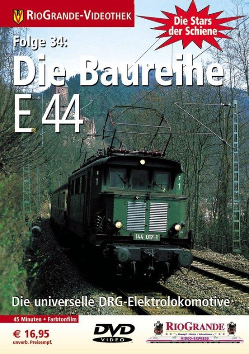 DVD: Stars der Schiene 34. Die Baureihe E 44 - Die erste erfolgreiche Einheits-Elektrolokomotive