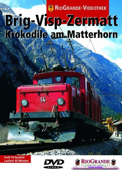 DVD: Brig-Visp-Zermatt. Krokodile am Matterhorn