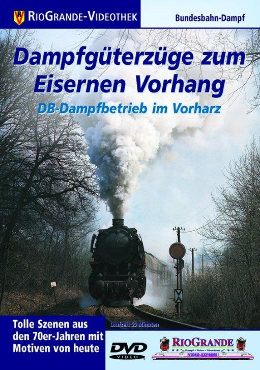 DVD: Dampfgüterzüge zum Eisernen Vorhang. DB-Dampfbetrieb im Vorharz
