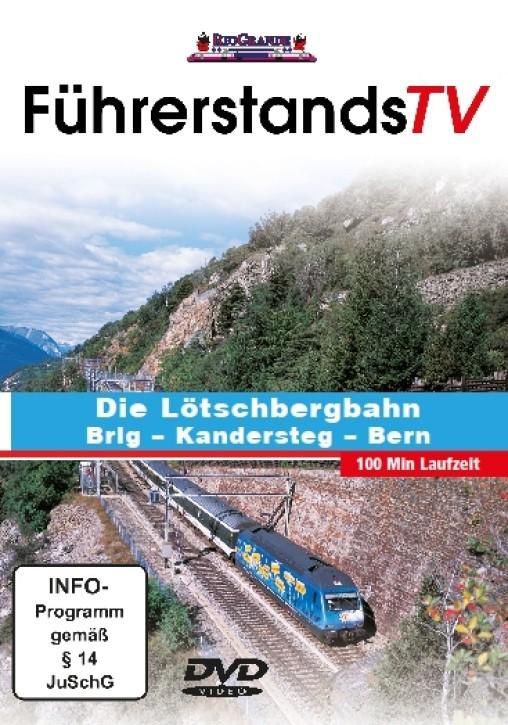 DVD: FührerstandsTV. Die Lötschbergbahn Brig - Kandersteg - Bern