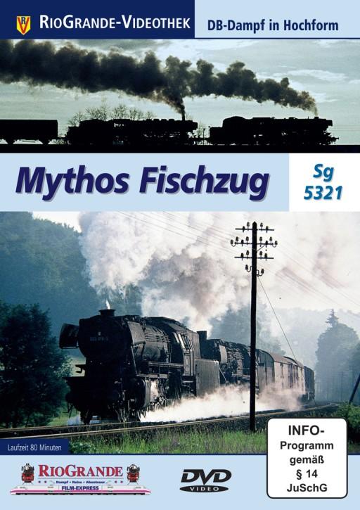 DVD: Mythos Fischzug Sg 5321. DB-Dampf in Hochform