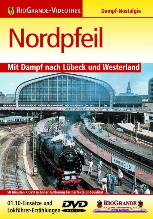 DVD: Nordpfeil. Mit 01 1100, 01 1066 und 042 271 nach Lübeck und Westerland