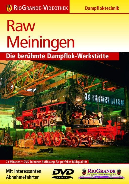DVD: Raw Meiningen. Die berühmte Dampflok-Werkstätte