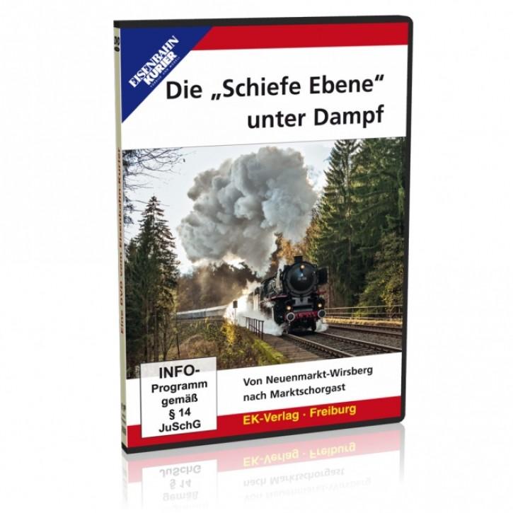 DVD: Die Schiefe Ebene unter Dampf. Von Neuenmarkt-Wirsberg nach Marktschorgast