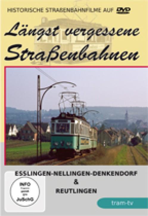DVD: Längst vergessene Straßenbahnen. Esslingen-Nellingen-Denkendorf & Reutlingen