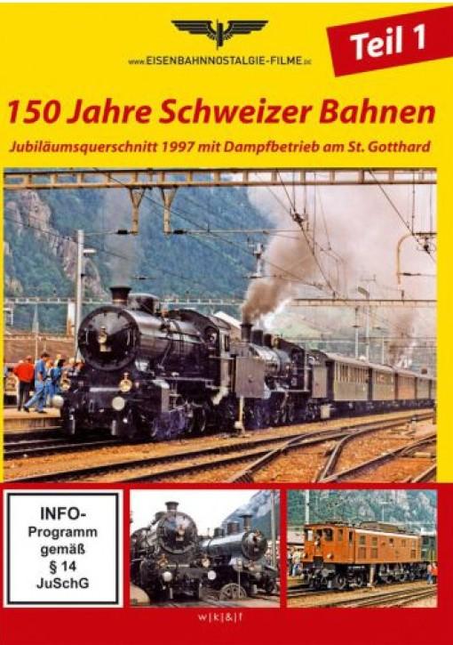 DVD: 150 Jahre Schweizer Bahnen Teil 1. Jubiläumsquerschnitt 1997 mit Dampfbetrieb am St. Gotthard