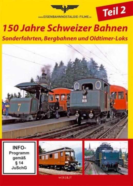 DVD: 150 Jahre Schweizer Bahnen Teil 2. Sonderfahrten, Bergbahnen und Oldtimer-Loks