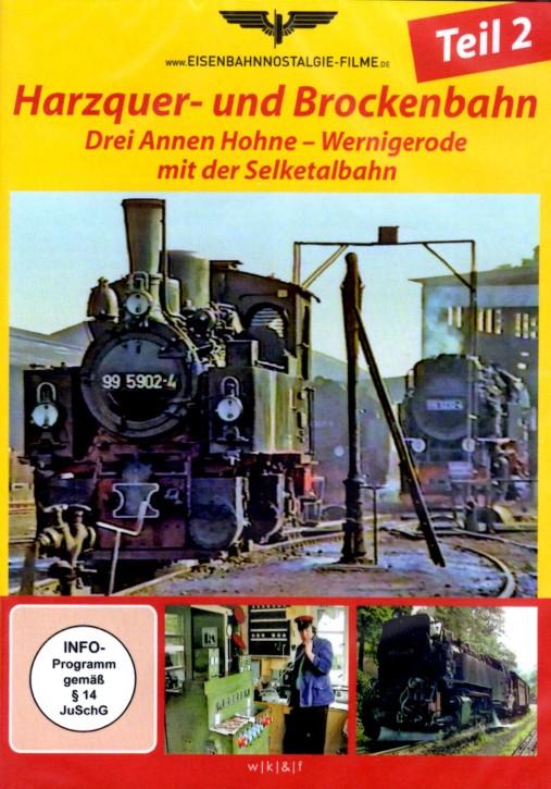 DVD: Harzquer- und Brockenbahn Teil 2. Wernigerode - Drei Annen Hohne mit der Selketalbahn
