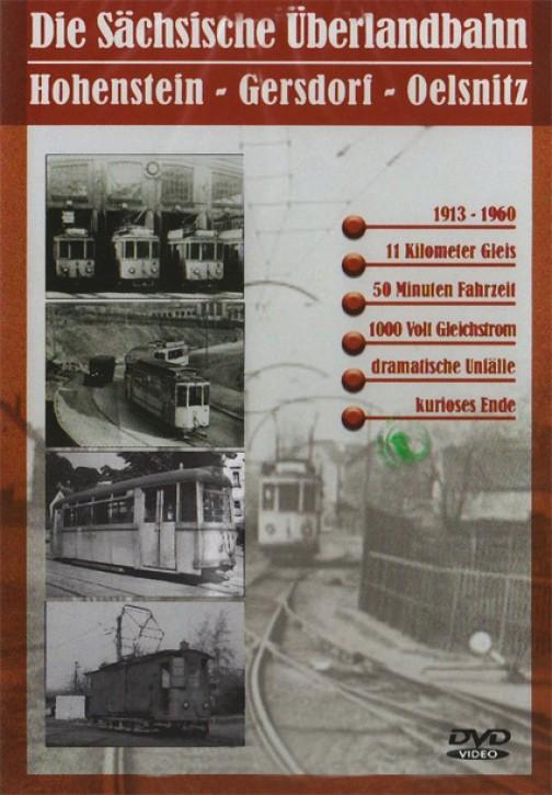 DVD: Die Sächsische Überlandbahn. Hohenstein - Gersdorf - Oelsnitz