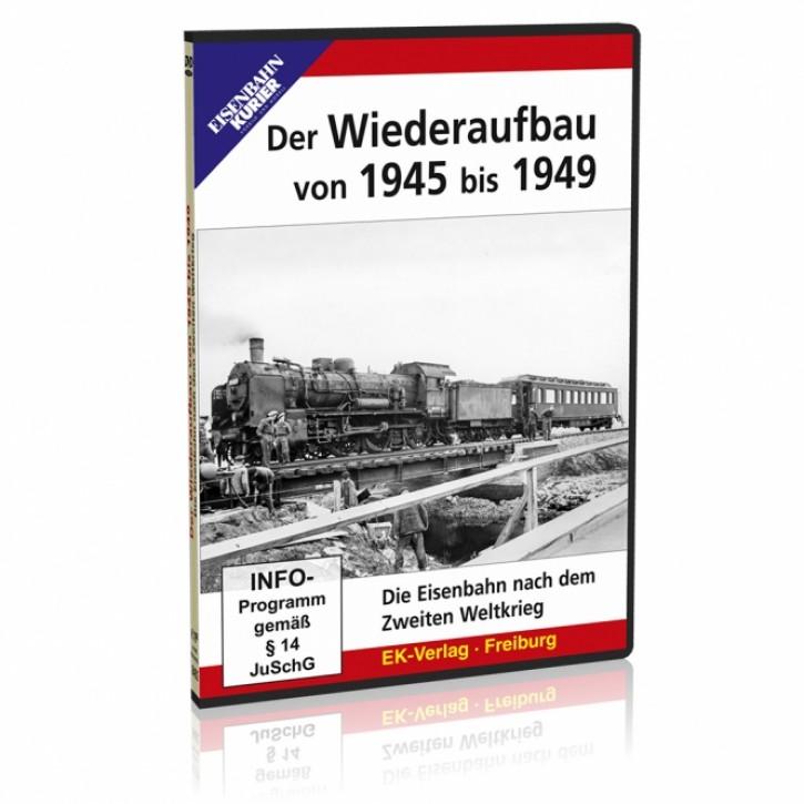 DVD: Der Wiederaufbau von 1945 bis 1949. Die Eisenbahn nach dem Zweiten Weltkrieg