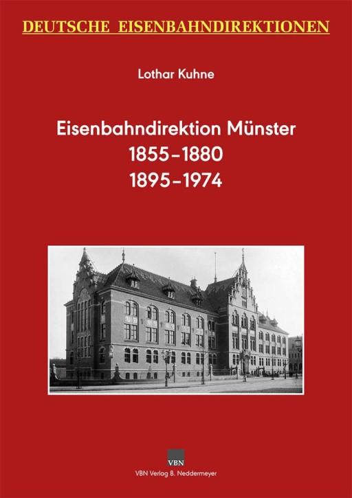 Deutsche Eisenbahndirektionen. Eisenbahndirektion Münster 1855-1880 und 1895-1974. Lothar Kuhne