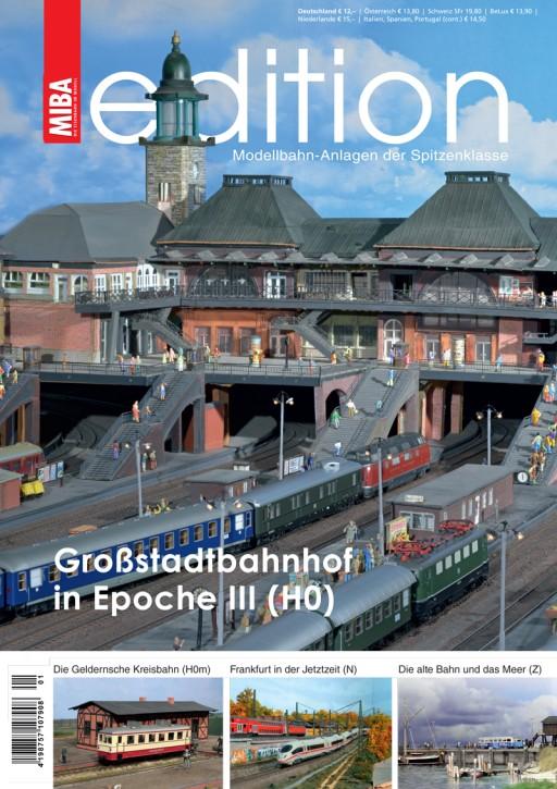 MIBAedition Modellbahn-Anlagen der Spitzenklasse: Großstadtbahnhof in Epoche III (H0)