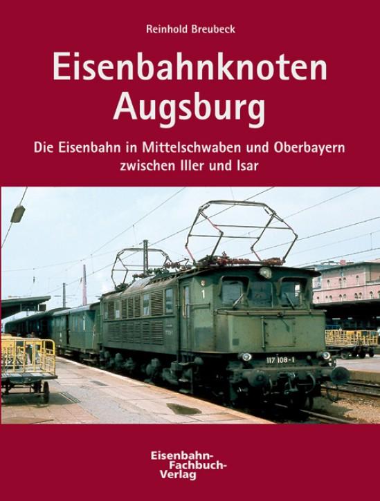 Eisenbahnknotenpunkt Augsburg. Reinhold Breubeck