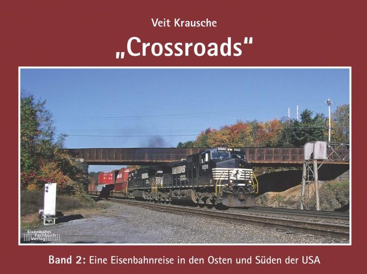 Crossroads Band 2: Eine Eisenbahnreise in den Osten und Süden der USA. Veit Krausche
