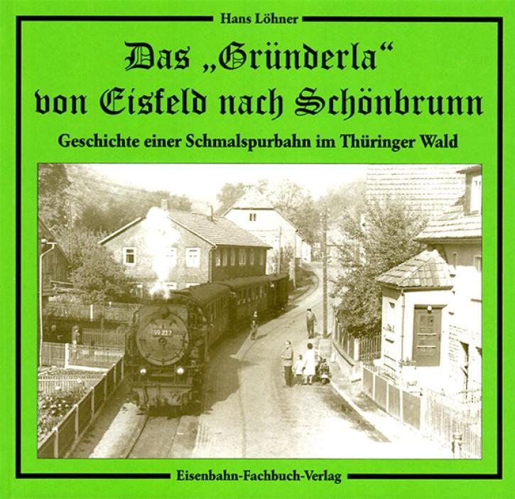 """Das """"Gründerla"""". Geschichte einer Schmalspurbahn im Thüringer Wald. Hans Löhner"""