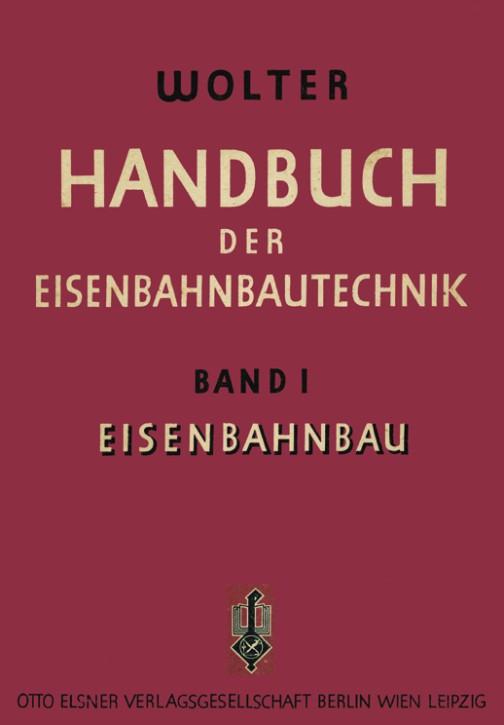 Handbuch der Eisenbahnbautechnik Band 1. Eienbahnbau. Karl Wolter