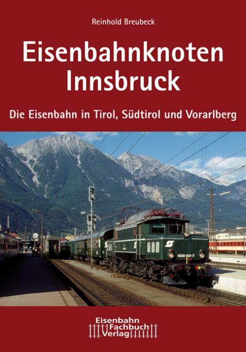Der Eisenbahnknoten Innsbruck. Reinhold Breubeck