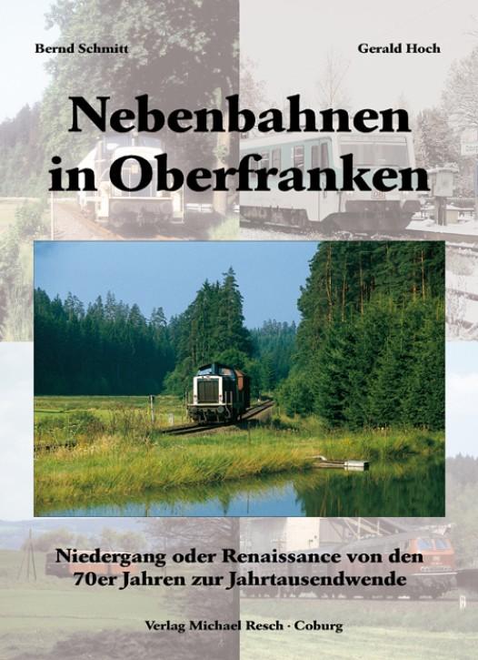 Nebenbahnen in Oberfranken. Bernd Schmitt und Gerald Hoch