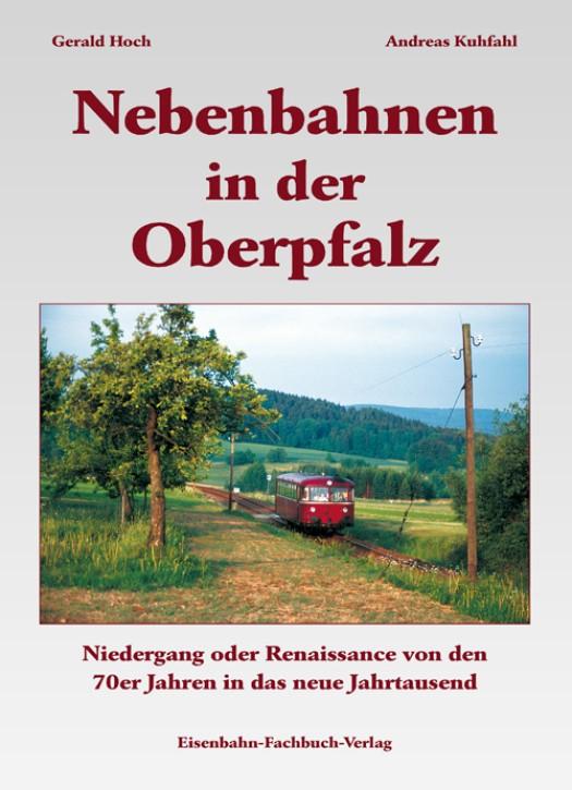 Nebenbahnen in der Oberpfalz. Gerald Hoch und Andreas Kuhfahl
