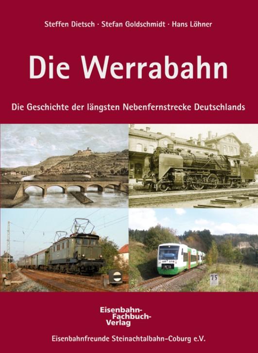 Die Werrabahn. Steffen Dietsch, Stefan Goldschmidt und Hans Löhner