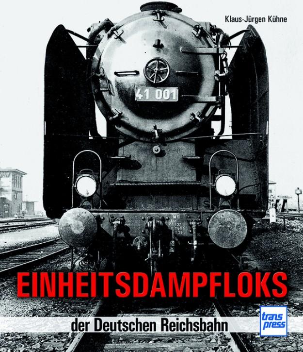 Einheitsdampfloks der Deutschen Reichsbahn. Klaus-Jürgen Kühne