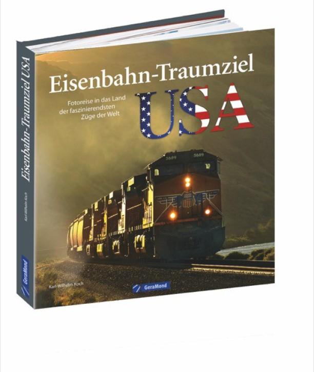 Eisenbahn-Traumziel USA. Fotoreise in das Land der faszinierendsten Züge der Welt. Karl-Wilhelm Koch