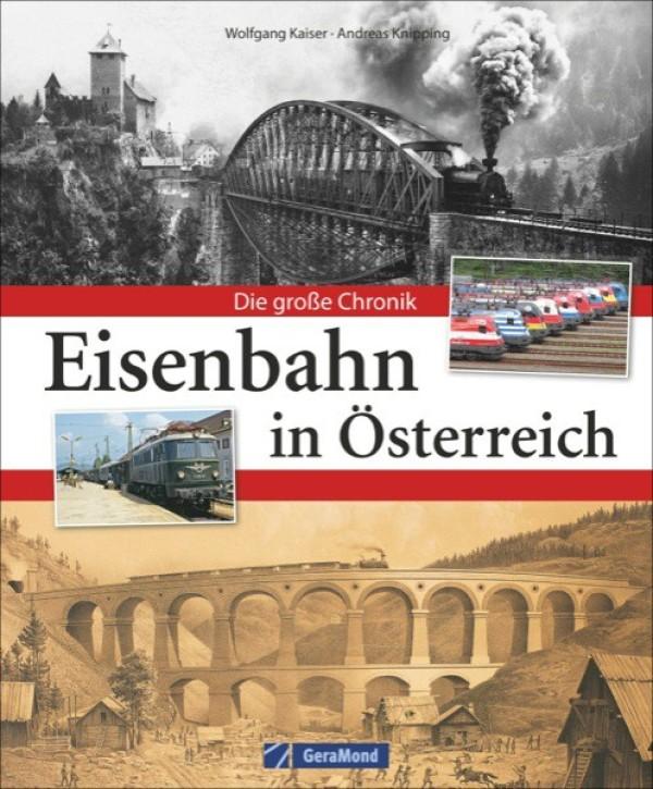 Eisenbahn in Österreich. Die große Chronik. Wolfgang Kaiser & Andreas Knipping