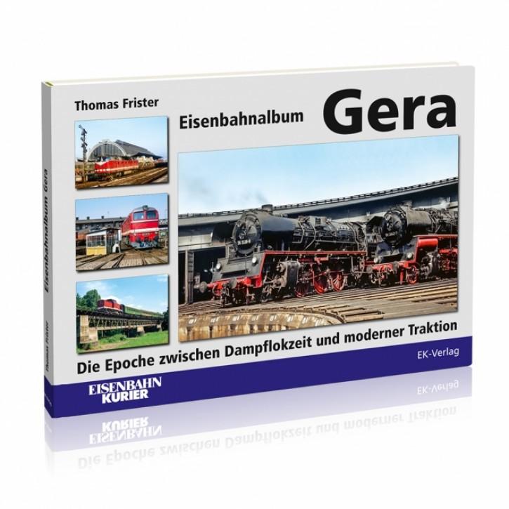 Eisenbahnalbum Gera. Die Epoche zwischen Dampflokzeit und moderner Traktion. Thomas Frister
