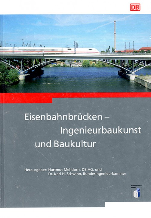Antiquariat: Eisenbahnbrücken - Ingenieurbaukunst und Baukultur. Hartmut Mehdorn & Karl H. Schwinn (Hrsg.)