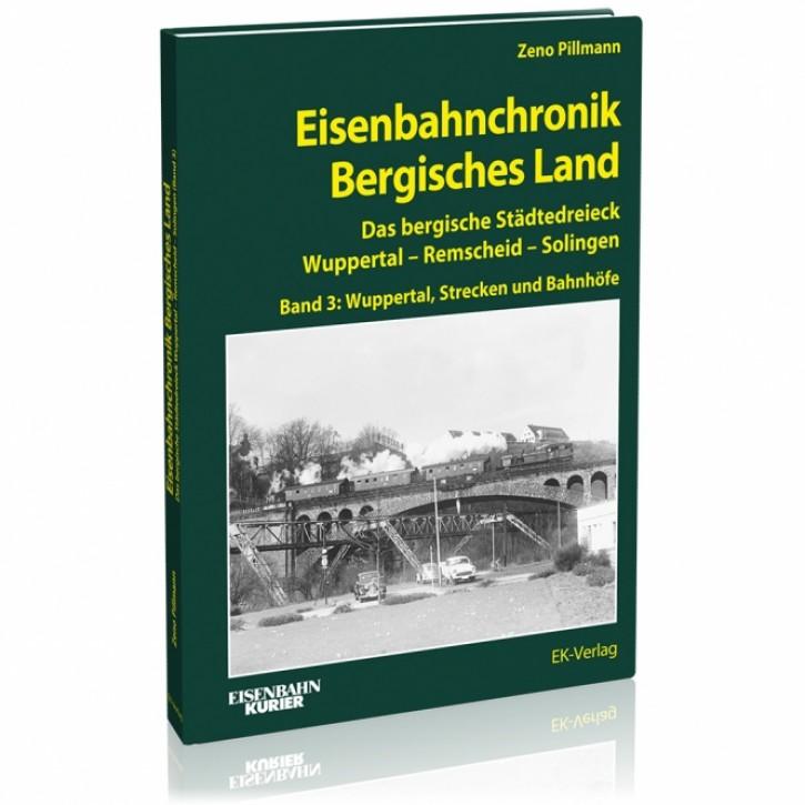 Eisenbahnchronik Bergisches Land Band 3: Wuppertal, Strecken und Bahnhöfe. Zeno Pillmann