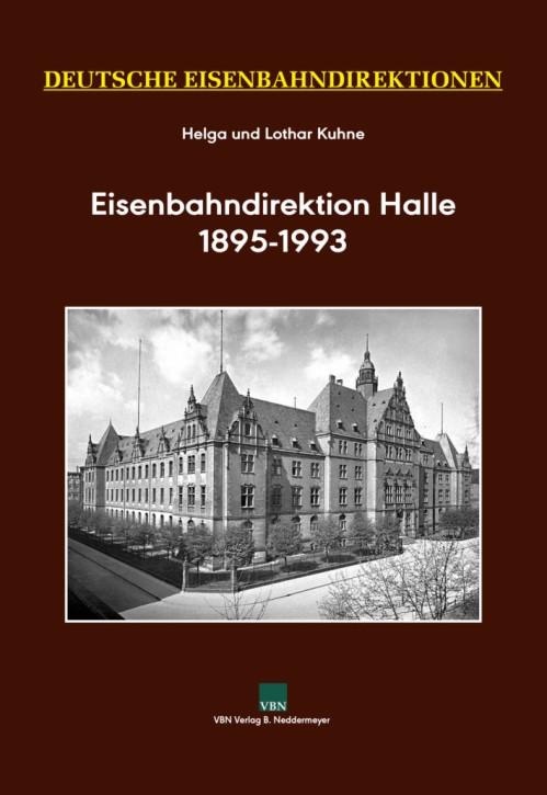 Eisenbahndirektion Halle 1895–1993. Helga & Lothar Kuhne