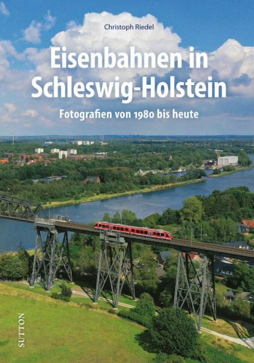 Eisenbahnen in Schleswig-Holstein. Fotografien von 1980 bis heute. Christoph Riedel