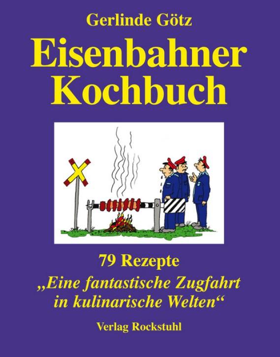 Eisenbahnerkochbuch. Gerlinde Götz