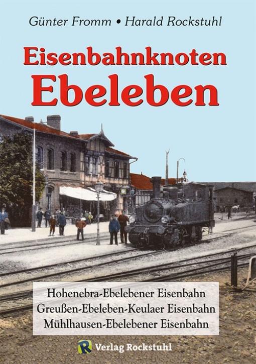 Eisenbahnknoten Ebeleben. Günter Fromm & Harald Rockstuhl