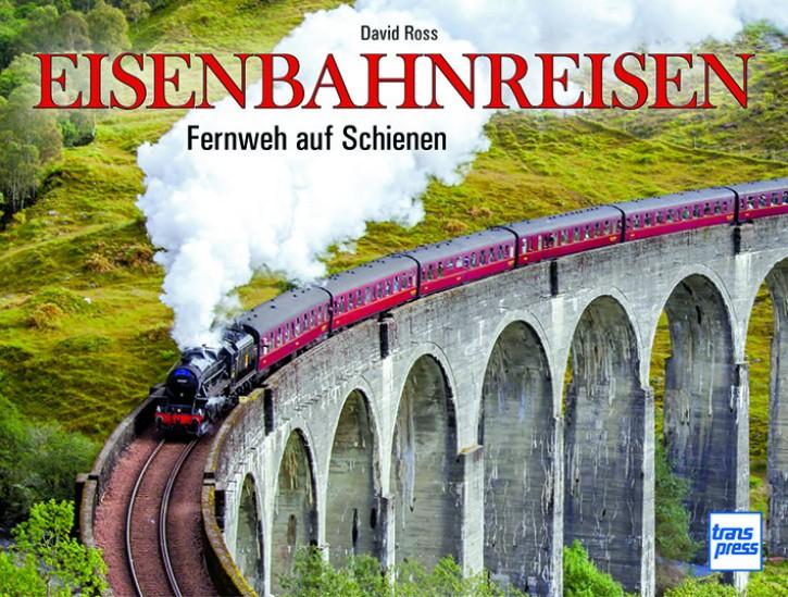 Eisenbahnreisen - Fernweh auf Schienen. David Ross