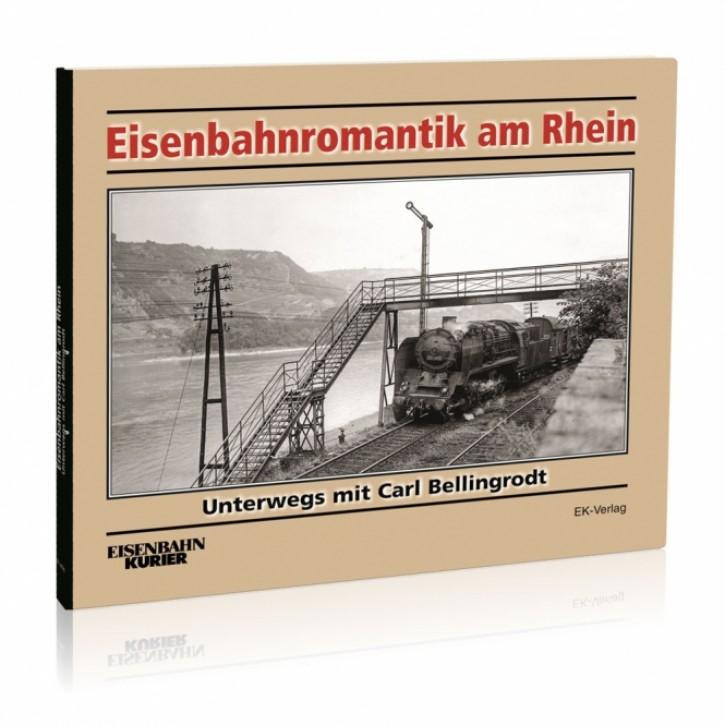 Eisenbahnromantik am Rhein. Unterwegs mit Carl Bellingrodt
