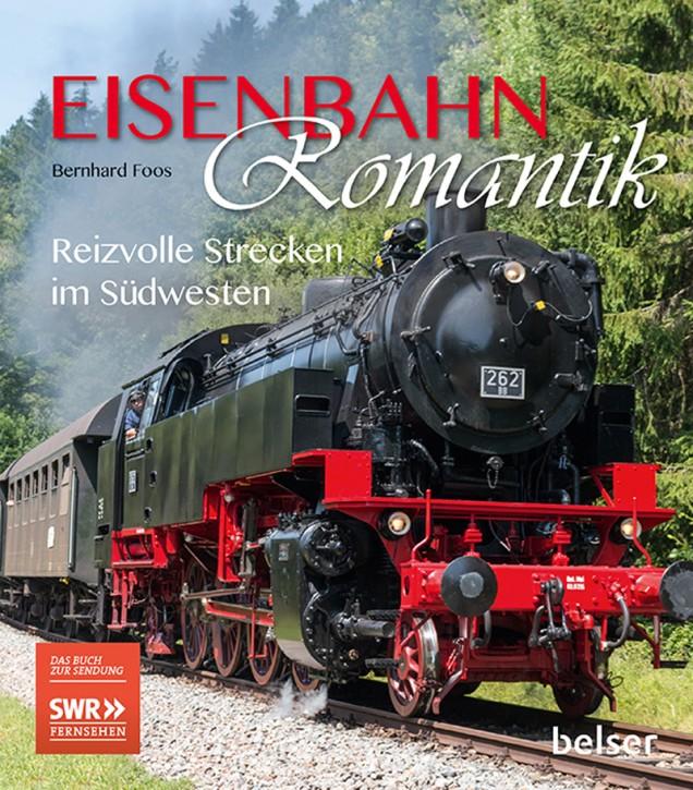 EisenbahnRomantik. Reizvolle Strecken im Südwesten. Bernhard Foos