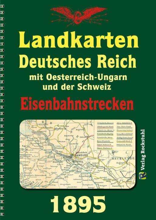 Deutsches Reich Eisenbahnstrecken 1895