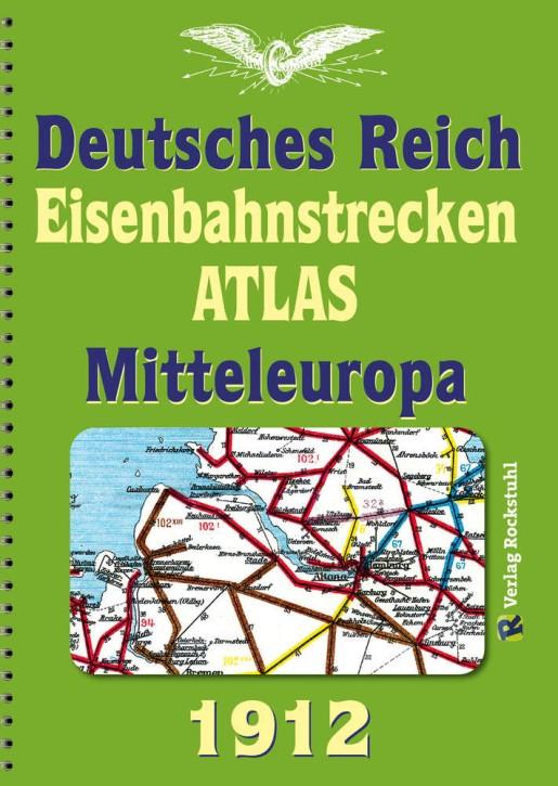 Deutsches Reich Eisenbahnstrecken Atlas Mitteleuropa 1912