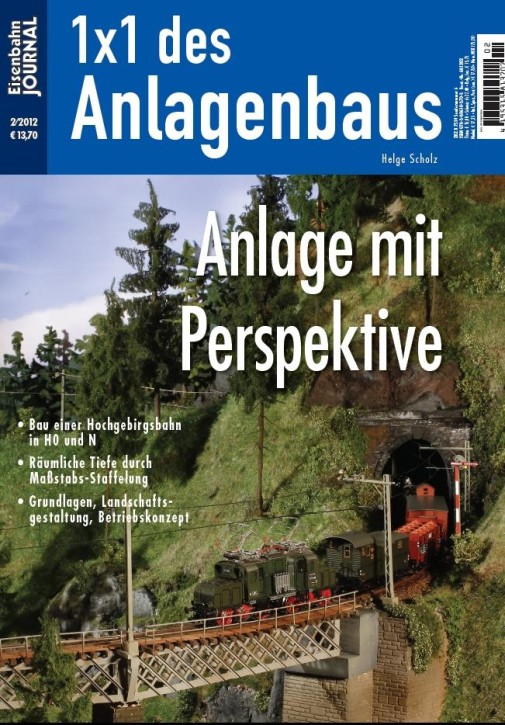 Eisenbahn Journal 1x1 des Anlagenbaus: Anlage mit Perspektive. Bau einer Hochgebirgsbahn in H0 und N