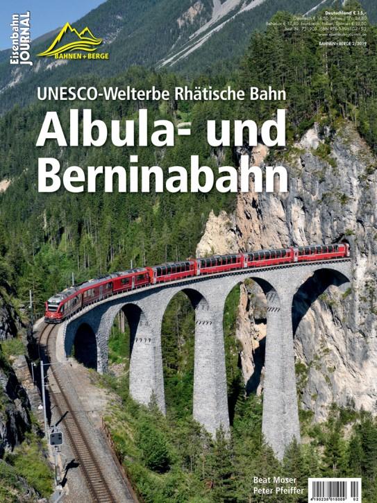 Eisenbahn Journal Bahnen + Berge: Albula- und Berninabahn. UNESCO-Welterbe Rhätische Bahn