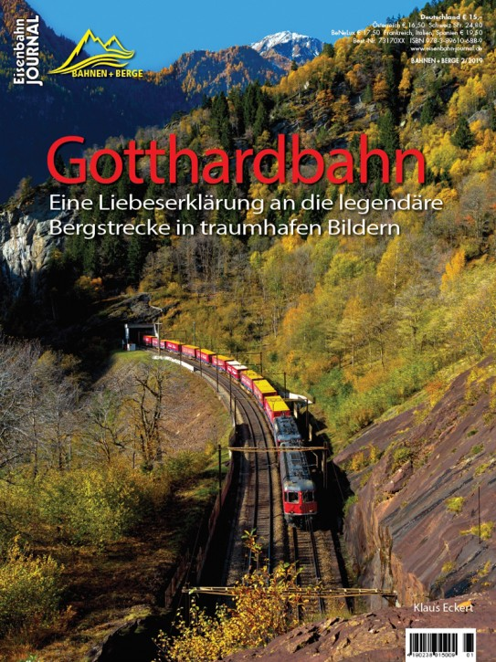 Eisenbahn Journal Bahnen + Berge 2-2019: Gotthardbahn. Die legendäre Bergstrecke in traumhaften Bildern