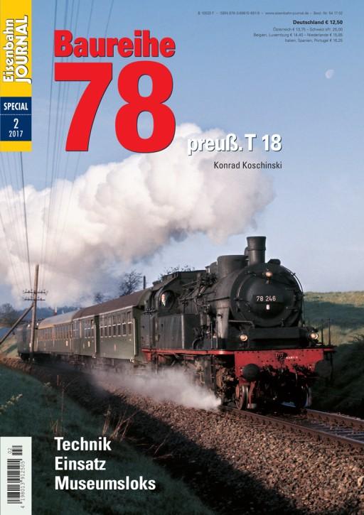 Eisenbahn Journal Special 2-2017: Baureihe 78. Preuß. T 18 - Technik, Einsatz, Museumsloks