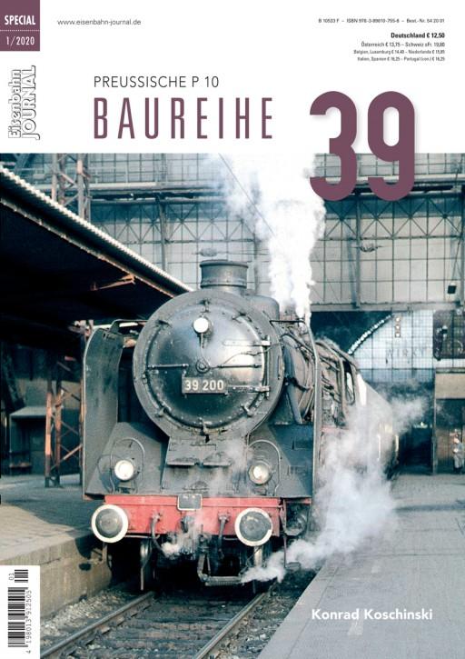Eisenbahn Journal Special 1-2020: Baureihe 39. Preußische P 10