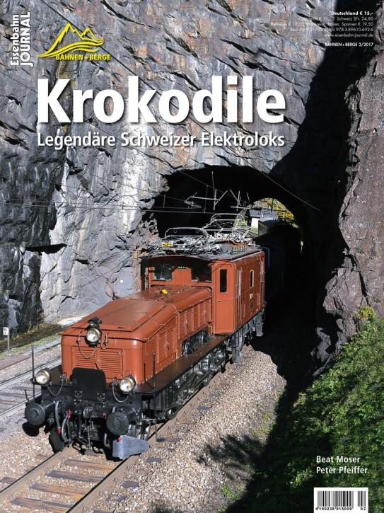 Eisenbahn Journal Bahnen + Berge 2-2017: Krokodile. Legendäre Schweizer Elektroloks