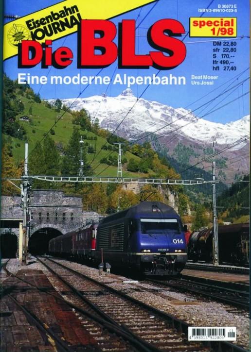 Eisenbahn Journal: Die BLS. Eine moderne Alpenbahn